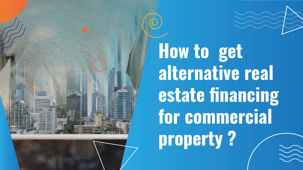 alternative real estate financing